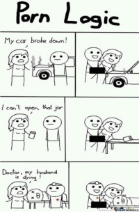 "Af, Doctor, and Memes: orn  IC  My car broke down!  that  jar  can open  Doctor, my husband  dls dying  MC <p>Lmaooooo true AF via /r/memes <a href=""http://ift.tt/2udxy1X"">http://ift.tt/2udxy1X</a></p>"