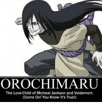 🌚 @lillys_album: OROCHIMARU  The Love-Child of Micheal Jackson and Voldemort.  (Come On! You Know It's True!) 🌚 @lillys_album