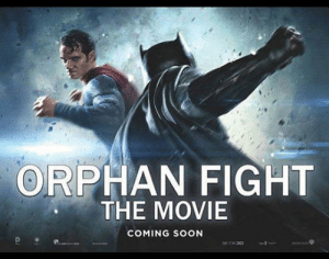 srsfunny:Parental Guidance Recommended: ORPHAN FIGHT  THE MOVIE  COMING SOON srsfunny:Parental Guidance Recommended