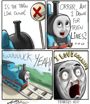 Dank, Yeah, and Nest: ORRRR, Aw  LINE DoWn  OW  FoR  TRAIN  YEAH  PBSNEU'ES NEST Thomas the dank engine
