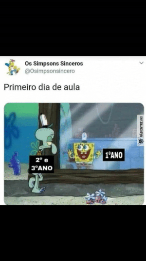 fvck this shit i'm out: Os Simpsons Sinceros  @Osimpsonsincero  Primeiro dia de aula  1°ANO  2° e  3°ANO  GP  NAO ENTRE AKI fvck this shit i'm out