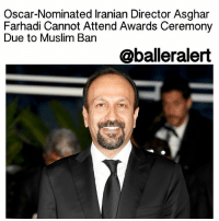 "Oscar-Nominated Iranian Director Asghar Farhadi Cannot Attend Awards Ceremony Due to Muslim Ban - blogged by: @eleven8 - ⠀⠀⠀⠀⠀⠀⠀⠀⠀ ⠀⠀⠀⠀⠀⠀⠀⠀⠀ Trump's MuslimBan is inconvenient to say the very least. Many people are being kept away from their families and many can't return to work. AsgharFarhadi, whose movie 'The Salesman' is nominated for Best Foreign Language Film at this year's AcademyAwards, won't even be able to attend the ceremony because he's from Iran. ⠀⠀⠀⠀⠀⠀⠀⠀⠀ ⠀⠀⠀⠀⠀⠀⠀⠀⠀ The Oscars take place on February 26 which falls in the middle of DonaldTrump's 90-day ban for travelers from Iran, Iraq, Libya, Somalia, Sudan, Syria and Yemen. The TribecaFilmFestival called Trump's ban ""heartbreaking and unacceptable."" ⠀⠀⠀⠀⠀⠀⠀⠀⠀ ⠀⠀⠀⠀⠀⠀⠀⠀⠀ Taraneh Alidoosti, an Iranian actress in The Salesman, announced that she planned to skip the Oscars as a protest against Trump. ""Trump's visa ban for Iranians is racist,"" she wrote on Twitter. ""Whether this will include a cultural event or not, I won't attend the AcademyAwards 2017 in protest."": Oscar-Nominated lranian Director Asghar  Farhadi Cannot Attend Awards Ceremony  Due to Muslim Ban  @balleralert Oscar-Nominated Iranian Director Asghar Farhadi Cannot Attend Awards Ceremony Due to Muslim Ban - blogged by: @eleven8 - ⠀⠀⠀⠀⠀⠀⠀⠀⠀ ⠀⠀⠀⠀⠀⠀⠀⠀⠀ Trump's MuslimBan is inconvenient to say the very least. Many people are being kept away from their families and many can't return to work. AsgharFarhadi, whose movie 'The Salesman' is nominated for Best Foreign Language Film at this year's AcademyAwards, won't even be able to attend the ceremony because he's from Iran. ⠀⠀⠀⠀⠀⠀⠀⠀⠀ ⠀⠀⠀⠀⠀⠀⠀⠀⠀ The Oscars take place on February 26 which falls in the middle of DonaldTrump's 90-day ban for travelers from Iran, Iraq, Libya, Somalia, Sudan, Syria and Yemen. The TribecaFilmFestival called Trump's ban ""heartbreaking and unacceptable."" ⠀⠀⠀⠀⠀⠀⠀⠀⠀ ⠀⠀⠀⠀⠀⠀⠀⠀⠀ Taraneh Alidoosti, an Iranian actress in The Salesman, announced that she planned to skip the Oscars as a protest against Trump. ""Trump's visa ban for Iranians is racist,"" she wrote on Twitter. ""Whether this will include a cultural event or not, I won't attend the AcademyAwards 2017 in protest."""