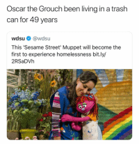 Sesame Street, Trash, and Dank Memes: Oscar the Grouch been living in a trash  can for 49 years  wdsu @wdsu  This 'Sesame Street' Muppet will become the  first to experience homelessness bit.ly/  2RSaDVh (@ship)