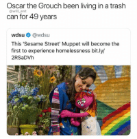 Memes, Sesame Street, and Trash: Oscar the Grouch been living in a trash  can for 49 years  @will_ent  wdsu@wdsu  This 'Sesame Street' Muppet will become the  first to experience homelessness bit.ly/  2RSaDVh It's not a trash can, it's a trash home