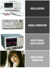 9gag, Dank, and 🤖: OSCILLOSCOPE  SIGNAL GENERATOR  MIXED SIGNAL  OSCILLOSCOPE  MIXED SIGNAL  GENERATOR Yes no maybe. I don't know. can you repeat the question? https://9gag.com/gag/a2rX86e?ref=fbpic