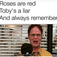 Fire, Red, and Remember: oses are red  loby' S a lia  And always remember  Ryan started the fire