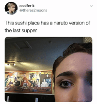 This is the cutest shit I've ever seen (Twitter: theres2moons): ossifer k  @theres2moons  This sushi place has a naruto version of  the last supper This is the cutest shit I've ever seen (Twitter: theres2moons)