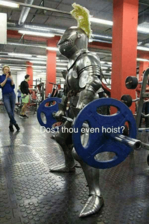 Funny, Via, and You: ostt thou even hoist? Do you? via /r/funny https://ift.tt/2S67wIX
