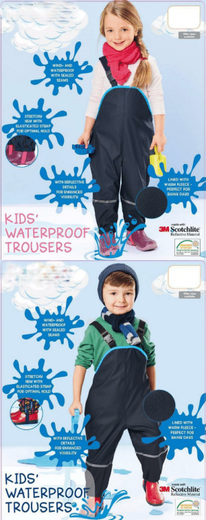 novelty-gift-ideas:2018 BEST SELLING PRODUCTChildren Waterproof Rain Pants UNISEX, can be used by boys and girls- SUPER QUALITY- WIND AND WATER PROOF: Othar stz0  availabl  WIND-AND  WATERPROOF  WITH SEALED  SEAMS  STRETCH9  HEM WITH  ELASTICATED STRAP  FOR OPTIMAL HOLD  WITH REFLECTIVE  DETAILS  FOR ENHANCED  VISIBILITY  LINED WITH  WARM FLEECE  PERFECT FOR  RAINY DAyS  KIDS  WATERPROOF  TROUSERS  made with  3M Scotchlite  Reflective Material  N TEXTILES  0374147   Othor stres  avadabl  WIND- AND  WATERPROOF  WITH SEALED  SEAMS  STRETCH9  HEM WITH  ELASTICATED STRAP  FOR OPTIMAL HOLD  LINED WITH  WARM FLEECE-  PERFECT FOR  RAİNy DAYS  WITH REFLECTIVE  DETAILS  FOR ENHANCED  VISIBILITy  KIDS'  WATERPROOF  TROUSERS  made with  3M Scotchlite  Reflective Material  N TEXTRES  0747 novelty-gift-ideas:2018 BEST SELLING PRODUCTChildren Waterproof Rain Pants UNISEX, can be used by boys and girls- SUPER QUALITY- WIND AND WATER PROOF