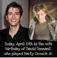 Birthday, Facts, and Gryffindor: othequibblerdaily  Today, April 18th is the 46th  birthday of David Tennant,  who played Barty Crouch Jr. What's your favorite day of the week? . . . . . . . . __________________________________________________ __________________________________________________ harrypotter potterhead wizardingworld wizardingworldofharrypotter gryffindor hufflepuff slytherin ravenclaw hogwarts hogwartsismyhome bookstagram likeforlike hermione sharethemagic hermione bookworm ronweasley voldemort harrypotterfacts hpfacts snape dracomalfoy fangirl hp facts fandom emmawatson fantasticbeasts fbawtft