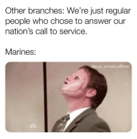 Memes, Pop, and Marines: Other branches: We're just regular  people who chose to answer our  nation's call to service.  Marines:  pop smoke_official Marines really are freaks tho.