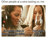 It's going down for real... . . . . . tagyourfriends accurateAF tgif . . . 👉 Snapchat : TheSlothYodeler 👈: Other people at a wine tasting vs. me  I'tm getting hints of  im.getting  oak and cocoa finish  wasted It's going down for real... . . . . . tagyourfriends accurateAF tgif . . . 👉 Snapchat : TheSlothYodeler 👈