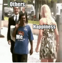 2meirl4meirl: -Others  Happiness 2meirl4meirl
