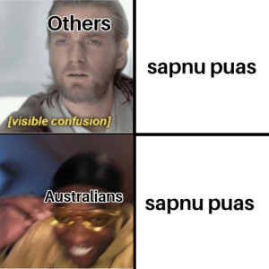 Oh yeah it's all coming together by AKAMasterMind MORE MEMES: Others  sapnu puas  [visible confusion]  Australians  sapnu puas Oh yeah it's all coming together by AKAMasterMind MORE MEMES