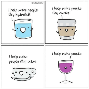 Help, Awake, and Make: OTHESQUARECOMICS  I help make people  stay hydrated!  I help make people  stay awake!  I help make people  I help make  people stay calM! Let's stay calm and make people! 😂