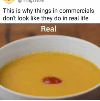 Life, Memes, and 🤖: OThingSWorK  This is why things in commercials  don't look like they do in real life  Real Lies everywhere 😒
