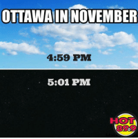 Seriously though...: OTTAWA IN NOVEMBER  4:59 PMI  5:01 PM Seriously though...