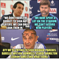"LeBron James, Memes, and Budget: OTTENH  HOTSPUR  AIA  ENHAN  TSPURi  ""WE DON'T HAVE THEWE HAVE SPENT A  BUDGET TOSIGN ANY LOT ON THE STADIUM,  PLAYERS. WE CAN ONLYWE CAN'T AFFORD  LOAN THEM IN.  NEW PLAYERS  Carabao  TrollFootball  TheFootballTroll  MA  OKO  TYE  AYY WE RETRYINGTOSIGN HIGUAIN PAREDES  BARELLA, WILSON, HUMMELS, ICARDL, HAMILTON  LEBRON-JAMES AND VIRAT KOHL $arri£all https://t.co/KPgYh9vwtZ"