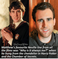 """Your battery percentage represents how much you like Matthew, comment down below! 👇💝 Tag a friend who loves Harry Potter too! 😝⚡ • Potterheads⚡count: 136,198: otteY  Matthew's favourite Neville line from all  the films was """"Why is it always me?"""" when  he hung from the chandelier in Harry Potter  and the Chamber of Secrets. Your battery percentage represents how much you like Matthew, comment down below! 👇💝 Tag a friend who loves Harry Potter too! 😝⚡ • Potterheads⚡count: 136,198"""