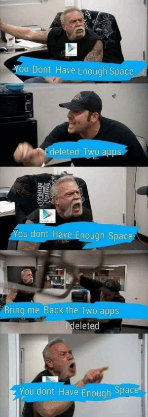 The age of technology by dickfromaccounting MORE MEMES: ou Dont Have Enough Space  -deleted Two ap  You dont Have Enough Space  Bring me Back the Two apps  eleted  You dont Have Enough Space The age of technology by dickfromaccounting MORE MEMES