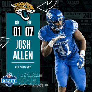 With the #7 overall pick in the 2019 @NFLDraft, the @Jaguars select LB @JoshAllen41_! #NFLDraft (by @Bose) https://t.co/6Y3yOUU6g9: OU  FUTURE  DRAFT  AS  2019  NSSEE  201  EST 1993-I  DUUU  JACKSONV  RD PK  01 0  JOSH  ALLEN  DR  199  ENTUCKY  PRIL  25-27  DRAF  LBI KENTUCKY  OUR  FUTURE  -IS  OW  APRIL  25-27  NFL  DRAFT  2019  ST  993  NFL With the #7 overall pick in the 2019 @NFLDraft, the @Jaguars select LB @JoshAllen41_! #NFLDraft (by @Bose) https://t.co/6Y3yOUU6g9