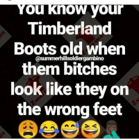👀😂😂😂😂😂: ou Know vour  Timberland  Boots old when  them bitches  look like they on  the wrong feet  @summerhillsoldiergambino 👀😂😂😂😂😂