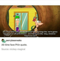 "what's the name of the cat game that used to be rlly popular - textpost textposts tumblr tumblrtextpost tumblrtextposts tumblrtext tumblrpost tumblrfunny funnytumblr funny meme memes: ou know what Ukeaboutour friends? Wesay things like, 'we're gonna  douse you in ant pheromones, and they're just like, 'okay, whatever.""  They're so cool.  perry bearwaks  All-time fave Phin quote.  Source: mickey-magical what's the name of the cat game that used to be rlly popular - textpost textposts tumblr tumblrtextpost tumblrtextposts tumblrtext tumblrpost tumblrfunny funnytumblr funny meme memes"