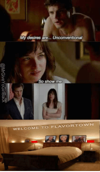 "50 Shades of Grey, Best, and Grey: OU  My desires are... Unconventional  So show me  WELCOME TO FLAVORTO w N Best scene from ""50 Shades of Grey"" the movie"