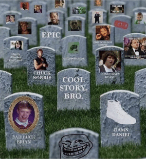 #neverforget where we came from: OU SHALL  NOT PASS  EPIC  ONE DOES NOT  SIMPISY  Overly  Attacheed  Girlfriend  CHuCk  CONSPIRACY  KEANU  BRO  DAMN  DANIEL  BAD LUCK  BRIAN #neverforget where we came from