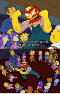 """Memes, Hot Air, and 🤖: ou want to pick on immigrants  then pick on Willie! """"Much Apu About Nothing"""" (S7E23)  I can think of a certain orange balloon filled with hot air and wearing a toupee, or President as he likes to be called, that wouldn't dare fight this guff-speaking work-slacker!"""