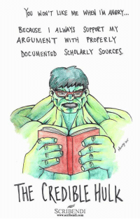 Superhero, Hulk, and Com: OU WON'T LIKE ME WHEN 1M ANGR..  BECAUSE ALWAYS SUPPORT MY  ARGUMENT WITH PROPERLY  OCUMENTED ScHoLARLY SouRCES.  THE CEDIBLE HUlk  SCRIBENDI  www.scribendi.com <p>A New Superhero In Town.</p>