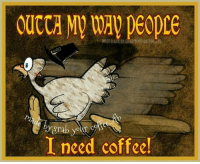 Memes, Coffee, and Turkey: OUCCA MV way peopre  POST mADe Brane  @grabyear care  I need coffee! Morning peeps...got my coffee and it's Turkey cooking time!