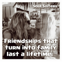 Friendship: oun sisteRs  FRieNdsHips THat  tuRN iNto faMilY  last a lifetiMen