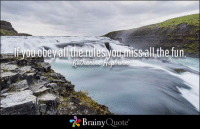 Memes, 🤖, and Obey: ouobevalltnerules you miss-allthe fun  Brainy Quote  士 If you obey all the rules you miss all the fun. - Katharine Hepburn https://www.brainyquote.com/quotes/quotes/k/katharineh100041.html #brainyquote #QOTD #waterfall #inspiration