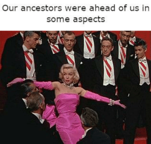 Meme, Today, and Format: Our ancestors were ahead of us in  some aspects Updated a meme format today