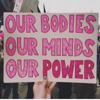 Bodies , Power, and Our: OUR BODIES  OUR MINDS  OUR POWER