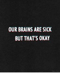 Brains, Fake, and Okay: OUR BRAINS ARE SIck  BUT THAT'S OKAY Fake You Out - twentyonepilots