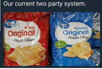 Memes, Party, and Potato: Our current two party systenm  Ori  Po  Gr  Value  Wavy  Rippled  Originairigina  Potato Chig  otuto Chivr  Giukon-Froo (DVE)