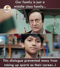 Family, Sports, and Ups: Our family is just a  middle class family  l a ugh in gcolo urs.co m  This dialogue prevented many from  taking up sports as their career...! Never Ever Say So To Any Child..  :'(