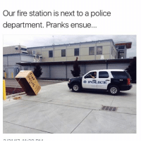 Nothing wrong with a little neighborly love: Our fire station is next to a police  department. Pranks ensue.  POLICE Nothing wrong with a little neighborly love