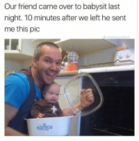 Babysiter: Our friend came over to babysit last  night. 10 minutes after we left he sent  me this pic  the blessedone