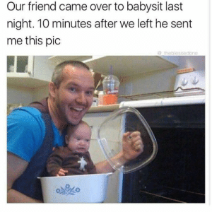 I love my baby back baby back baby back ribs via /r/memes https://ift.tt/2B5iNDK: Our friend came over to babysit last  night. 10 minutes after we left he sent  me this pic  @ theblessedone I love my baby back baby back baby back ribs via /r/memes https://ift.tt/2B5iNDK