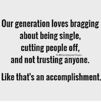 Family, Friends, and God: Our generation loves bragging  about being single,  cutting people off,  IG:@Silently Spoken Project  and not trusting anyone.  Like that's an accomplishment OOOHHOWYOUTHOUGHTWRONG💯 ____________________________________________ It's not an ACCOMPLISHMENT to be cold... In fact those of you who see others BRAGGING ABOUT cutting people in most cases are the same ones who chase addiction after addiction from one night stands, clubs, body surgeries etc... searching for some form of validation! But guess what?! Failing to show emotion, Not Fighting equally for those who are fighting for them & living in a permanent bunker of emotion to protect oneself from vulnerability is the true definition of a coward.... And IDC what your excuse is! We all get hurt! SO WHAT!!! We all have heartbreaking circumstances (i.e. Family, friends etc...) SO WHAT!!! Running away takes no effort! So pretend all you want but those of us who Love God, Ourselves & Love Loving best believe we see right through it all!!!! FAITHFILLEDROMANTIC PATIENTLYAWAITTHELOVEYOUDESERVE ____________________________________________ ▪️PLEASE TAG A QUEEN WHO NEEDS THIS REMINDER ____________________________________________ ▪️PLEASE TAG A KING WHO NEEDS THIS REMINDER ____________________________________________ STOPWHATYOUREDOINGRIGHTNOW For QUOTES-MESSAGES about LIFE & LOVE Follow the REALEST IG PAGE ever @SILENTLYSPOKENPROJECT ‼️‼️‼️ AMANWHOACTUALLYGETSIT💯 ____________________________________________ (LIKE➕COMMENT➕TAG OTHERS➕SHARE➕FOLLOW⬇️) FollowTheONLYSilentlySpokenProject ➕FOLLOWIG:@SilentlySpokenProject ➕FOLLOWIG:@SilentlySpokenProject ➕FOLLOWIG:@SilentlySpokenProject ____________________________________________ ITSAMANSJOBTOFINDHISQUEEN💯 REMAINSINGLEUNTILUKNOITSREAL HAPPILYAFTERONEDAY FORHER LASTOFADYINGBREED YOUDESERVEBETTER EXCUSESNOTSOLDHERESORRY EXCUSESNOTSOLDORACCEPTED ITTAKESCOURAGETOLOVE ITTAKESCOURAGETOLOVEAGAIN SWYD AMANWHOACTUALLYGETSIT SILENTLYSPOKENFROMTHEHEART SILENTLYSPOKEN
