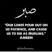 "God, Love, and Memes: ""OUR LORD! POUR OUT ON  US PATIENCE, AND CAUSE  US TO DIE AS MUSLIMS.""  AMEEN  @islam teveryone Love Story Once a Muslim young man loved a Christian girl, they wanted to get married but her parents did not accept because he was a Muslim! It was a big dilemma for them! But they both loved each other sincerely and thought nothing should separate them. One day, the Muslim man got very ill and was dying, he was on the death bed. A friend of his was beside him, he told him: Say Shahadah, say La Ilaha Illa llah Muhammadun Rasulullah, but the Muslim man didn't say it, he cried and told his friend: I'm afraid that if I die as Muslim I will not find my beloved in the hereafter!! So I want to become Christian hopefully I will meet her in the hereafter!! And he became Christian!! He came out of Islam, he became a murtad! And right after he went out of Islam he died! So he died as a non-Muslim. The girl that he used to love came asking about her lover, she found his friend, she asked him: Have you seen that person (her lover)? He sadly told her that he died! But he did not tell her that he went out of Islam (Apostated). She was very sad and cried, and said: I fear not to meet him in the hereafter, So I bear witness that there's no God except Allah and Muhammad is the Messenger of Allah! She embraced Islam! Later on she died, and died as a Muslim and her lover had died as a non-Muslim, she won Paradise and lost him, and he lost her and lost paradise and got hellfire. SubhanAllah, one should remain steadfast onto Islam and keep the intention in the heart that I will live and die as a Muslim and stay patient over the hardships and calamities, and Allah will reward tremendously. ""Our Lord! pour out on us patience, and cause us to die as Muslims."" AMEEN"