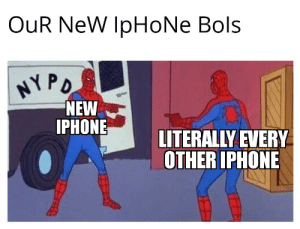 OuR NeW IpHoNe: OuR NeW IpHoNe Bols  NYPD  NEW  IPHONE  LITERALLY EVERY  OTHER IPHONE OuR NeW IpHoNe