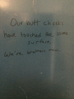 c-bassmeow:  College bathroom graffiti : Our outt ch eks  hove touched the some  Su「face.  e re. brothers nou c-bassmeow:  College bathroom graffiti