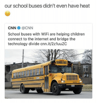 WiFi on a school bus?! 👀🤔 WSHH: our school buses didn't even have heat  CNN@CNN  School buses with WiFi are helping children  connect to the internet and bridge the  technology divide cnn.it/2z1uuZC  SCHOOL BUS  DURRAM SCH OOL SERVICES WiFi on a school bus?! 👀🤔 WSHH