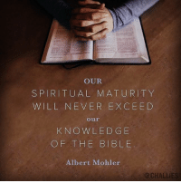 OUR SPIRITUAL MATURITY WILL NEVER EXCEED Our KNOW LEDG E OF