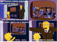 "Memes, Engineering, and 🤖: our tireless safety engin  crash test o  one thousand cars a ye  y, wait, that's not a dummy  his exhibit is closed! (""Mr. Plow"" S4E9)"