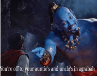 Agrabah: ou're off to your auntie's and uncle's in agrabah